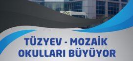 TÜZYEV Mozaik Okulları Büyüyor